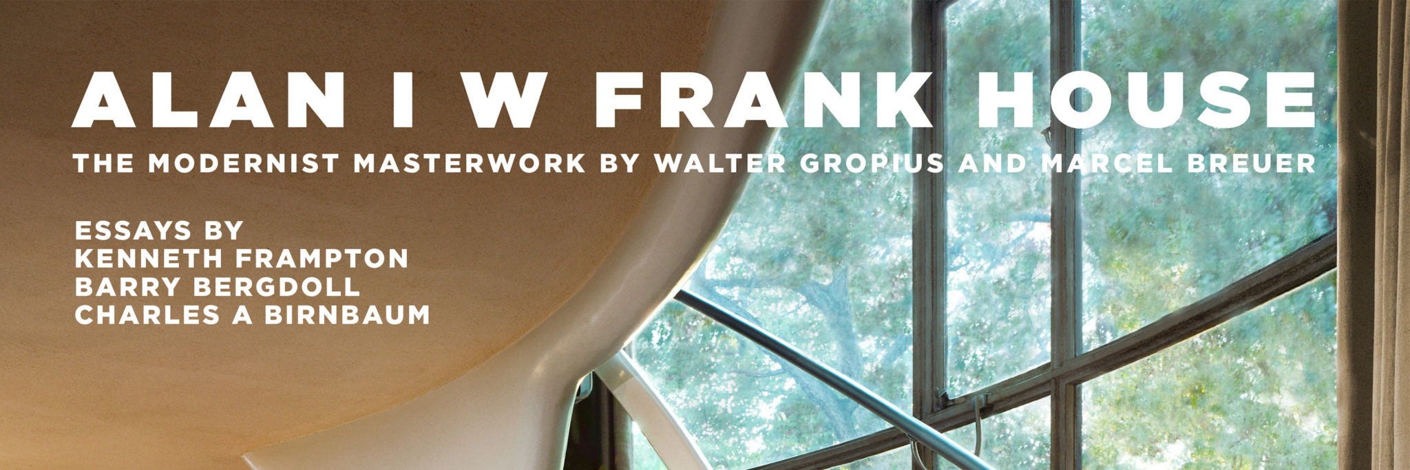 Conversation and Book Signing: The Alan I W Frank House, The Modernist Masterwork by Walter Gropius and Marcel Breuer